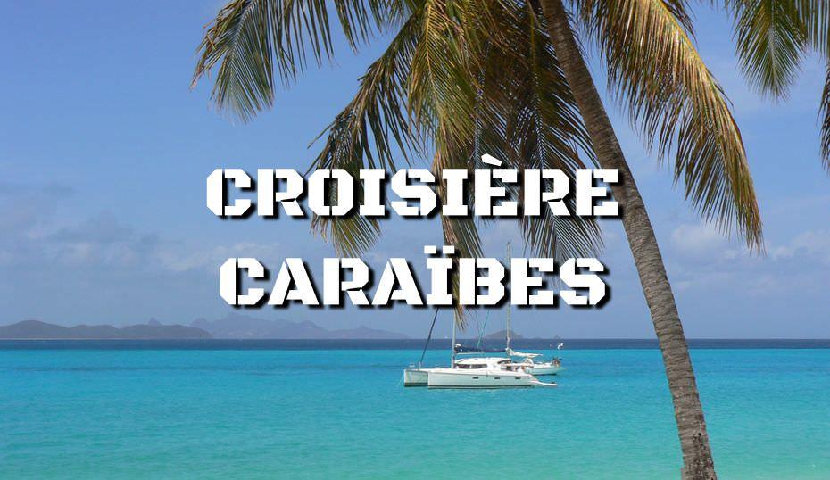 Croisière Caraïbes en catamaran